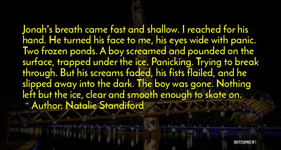 Came And Gone Quotes By Natalie Standiford