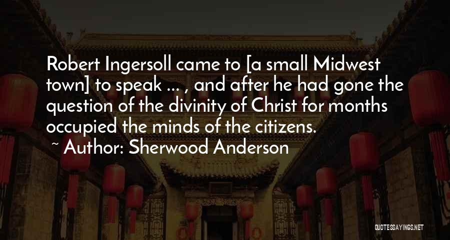 Came And Gone Quotes By Sherwood Anderson