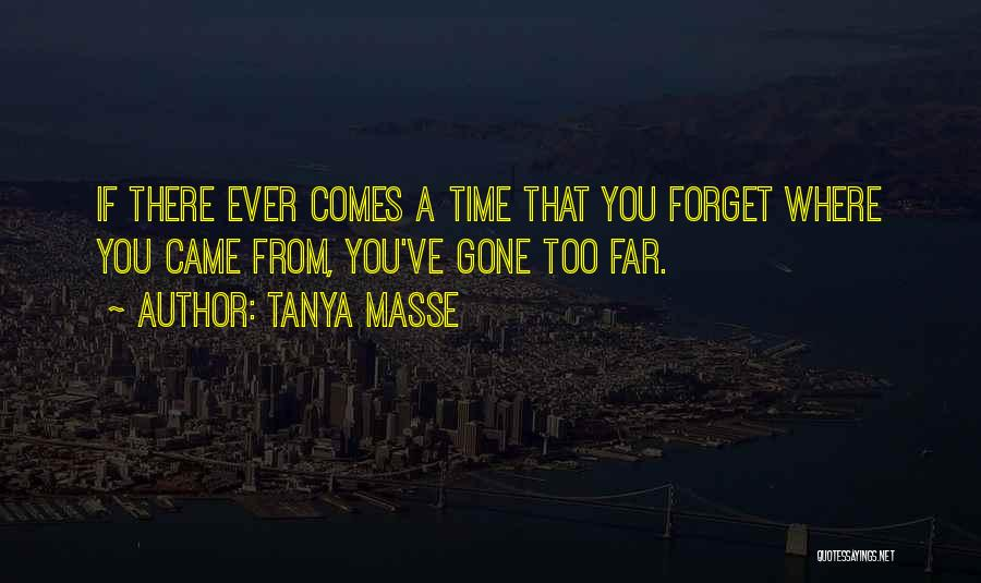 Came And Gone Quotes By Tanya Masse