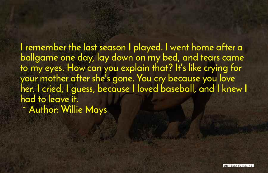 Came And Gone Quotes By Willie Mays