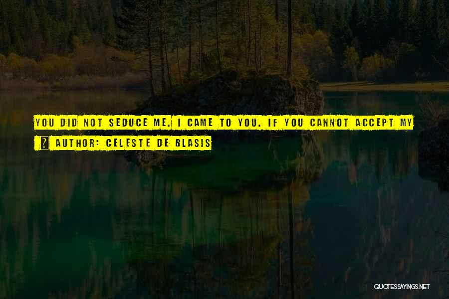 Came Too Far To Give Up Now Quotes By Celeste De Blasis
