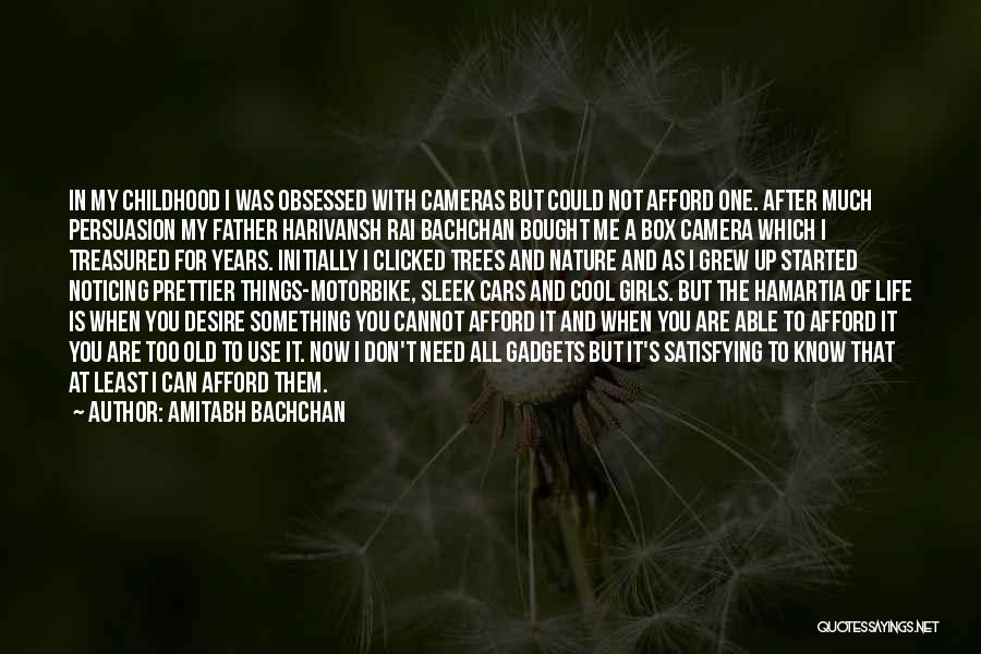Cameras And Life Quotes By Amitabh Bachchan