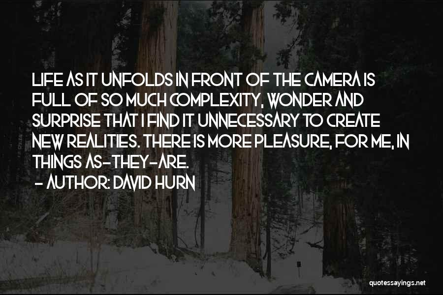 Cameras And Life Quotes By David Hurn