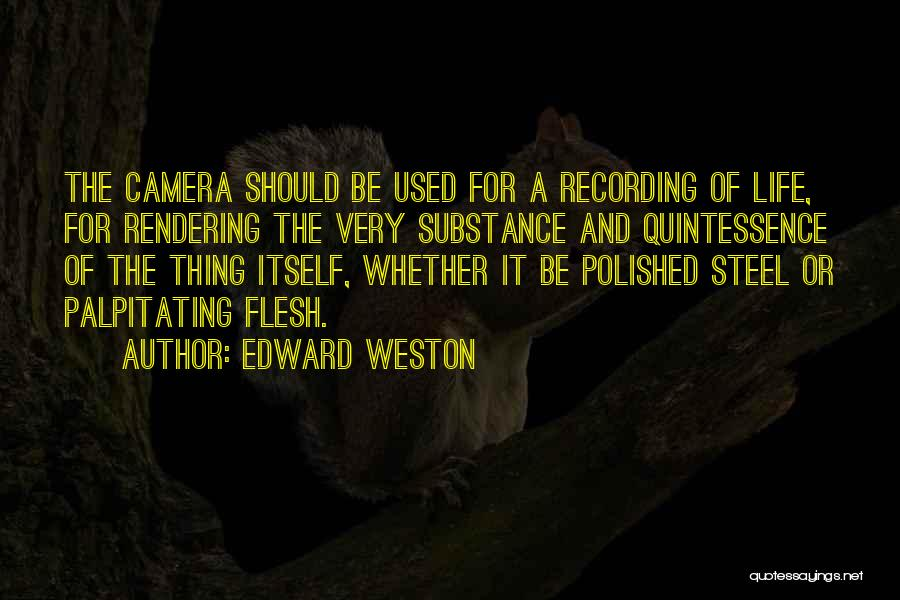 Cameras And Life Quotes By Edward Weston