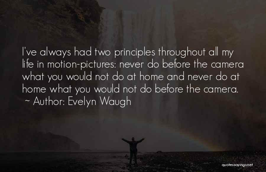 Cameras And Life Quotes By Evelyn Waugh