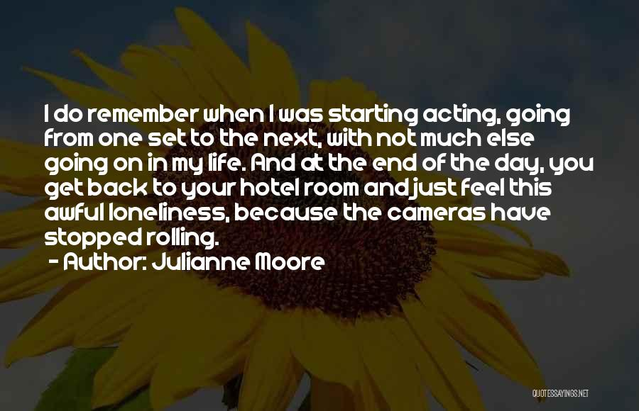 Cameras And Life Quotes By Julianne Moore