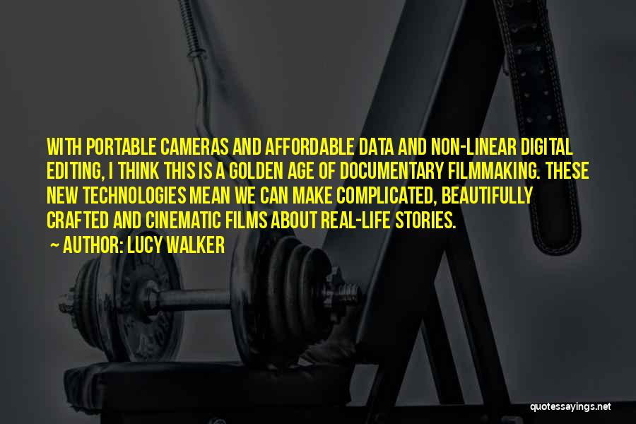 Cameras And Life Quotes By Lucy Walker
