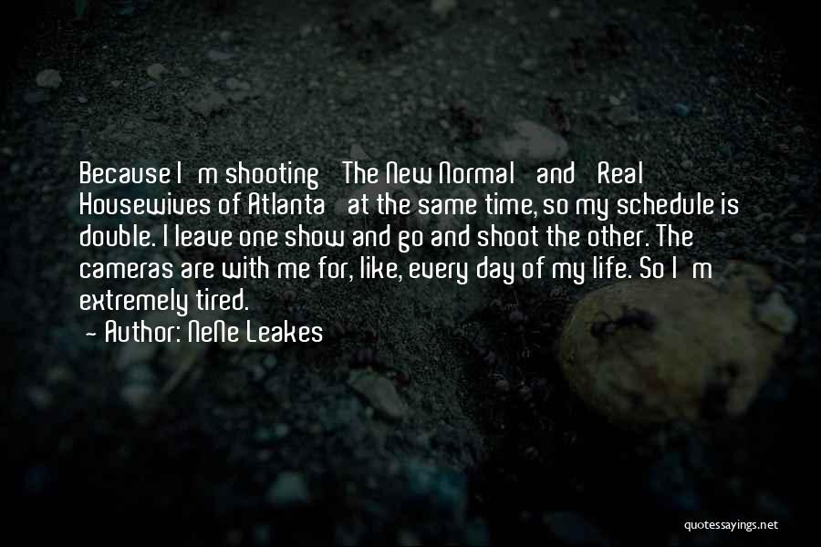 Cameras And Life Quotes By NeNe Leakes