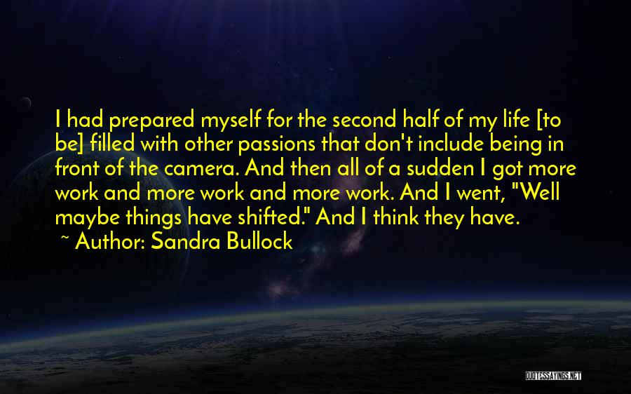 Cameras And Life Quotes By Sandra Bullock