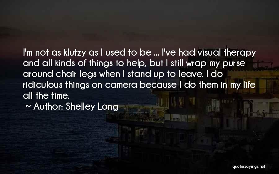 Cameras And Life Quotes By Shelley Long