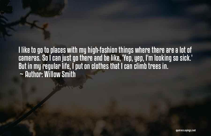 Cameras And Life Quotes By Willow Smith