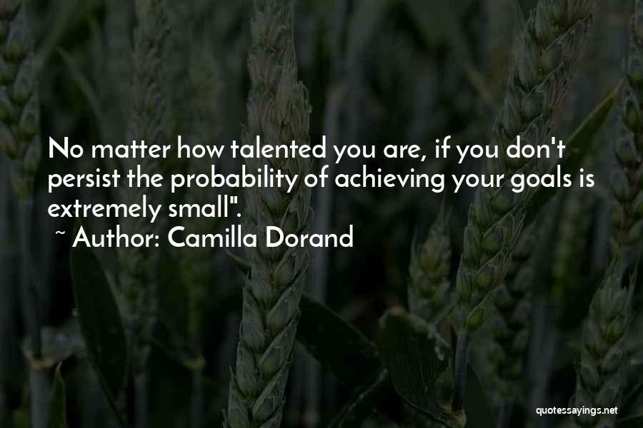 Camilla Quotes By Camilla Dorand