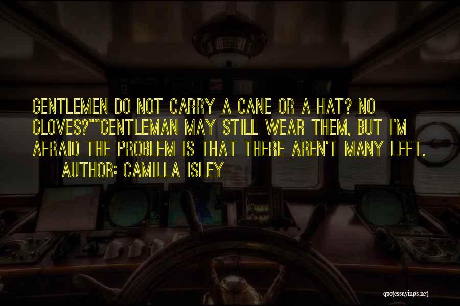 Camilla Quotes By Camilla Isley