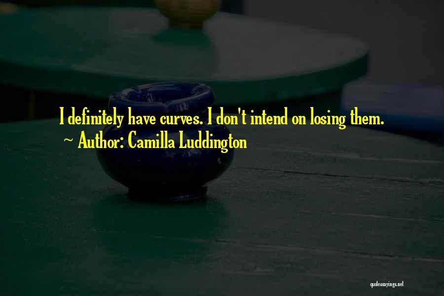 Camilla Quotes By Camilla Luddington