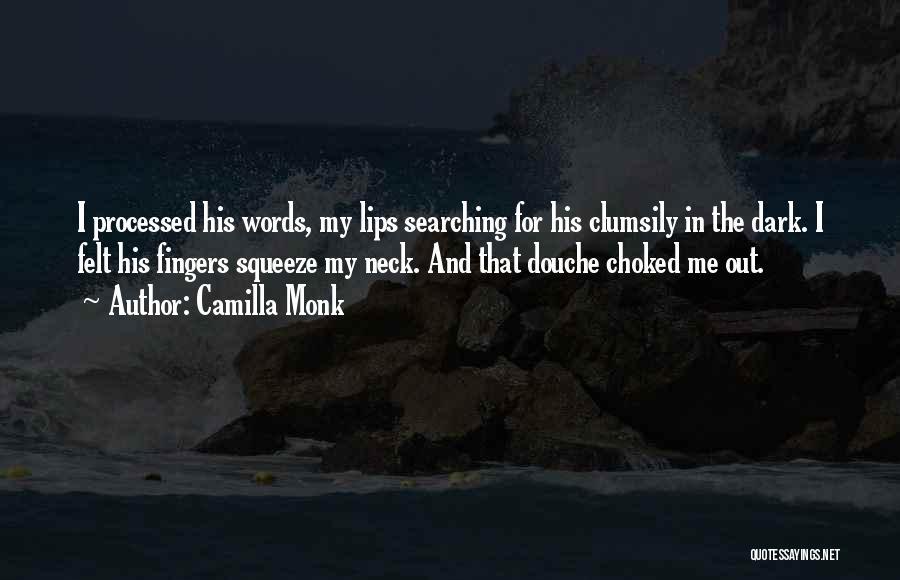 Camilla Quotes By Camilla Monk