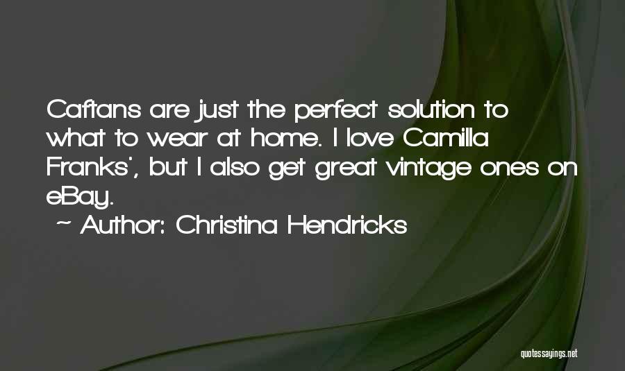 Camilla Quotes By Christina Hendricks