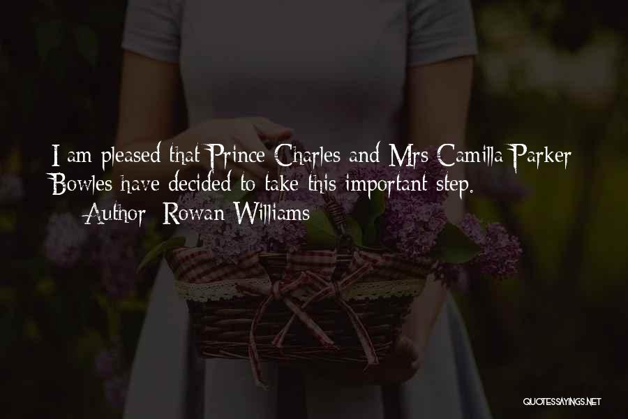 Camilla Quotes By Rowan Williams