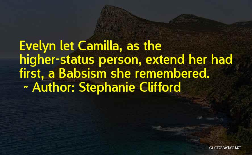 Camilla Quotes By Stephanie Clifford