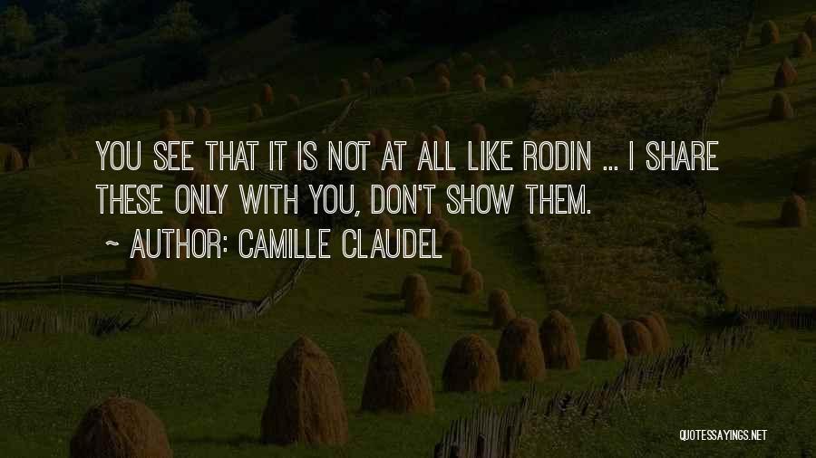 Camille Claudel Quotes 1907071