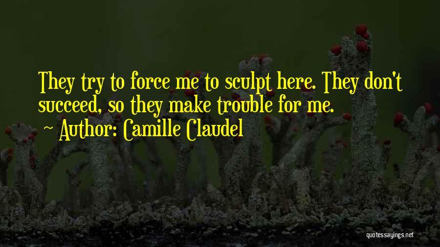 Camille Claudel Quotes 826400