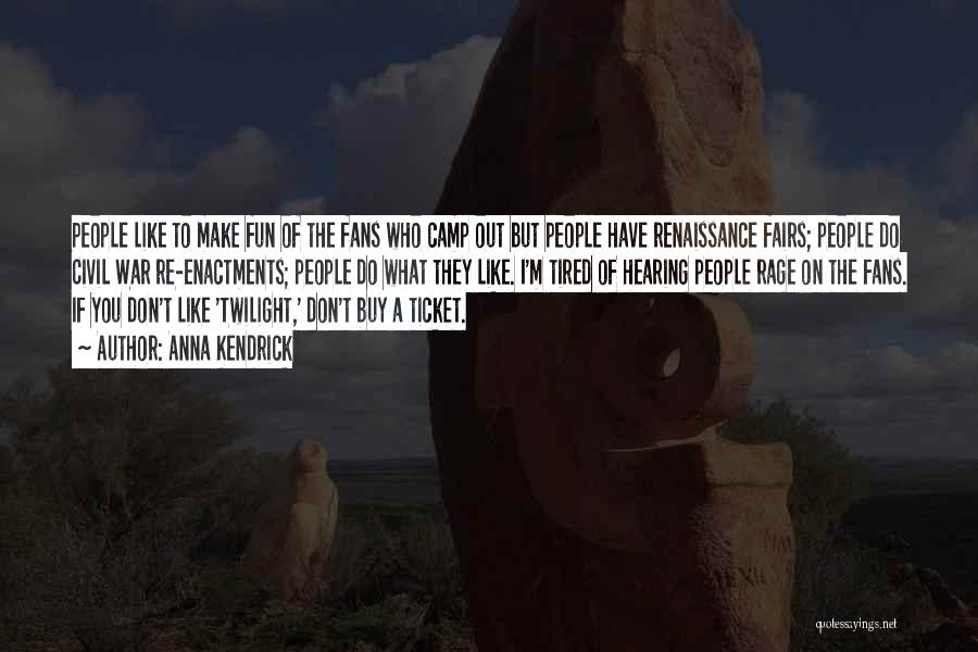 Camp Out Quotes By Anna Kendrick