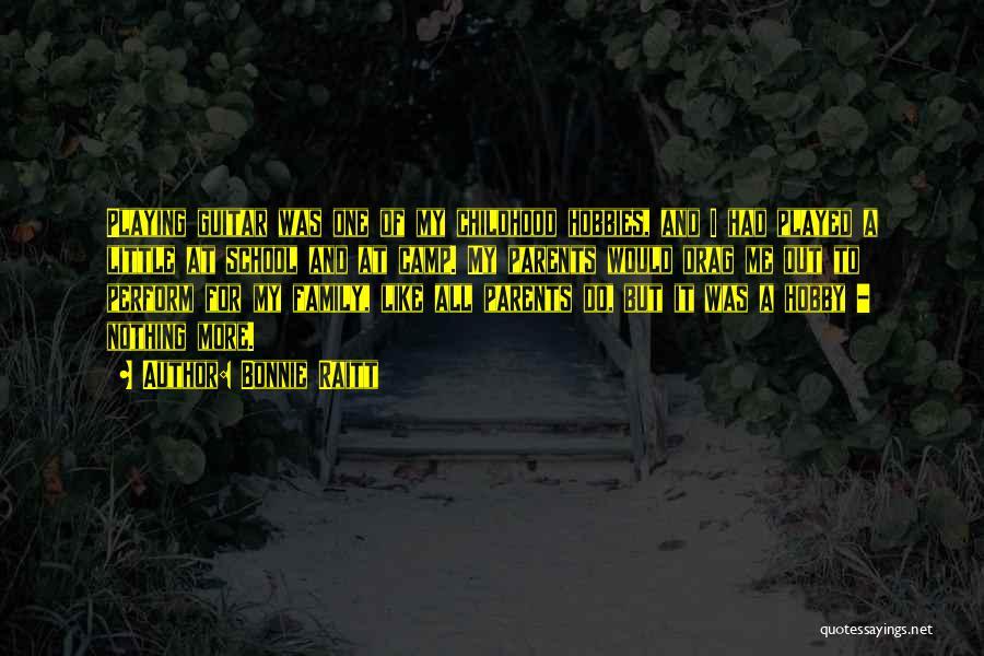 Camp Out Quotes By Bonnie Raitt