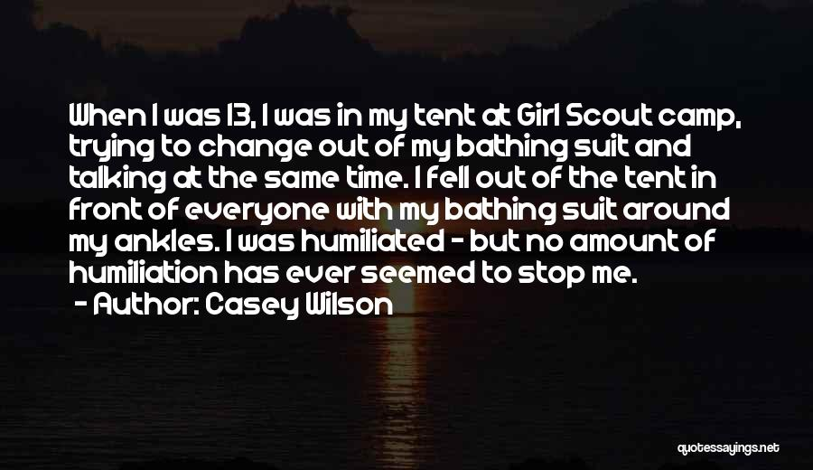 Camp Out Quotes By Casey Wilson