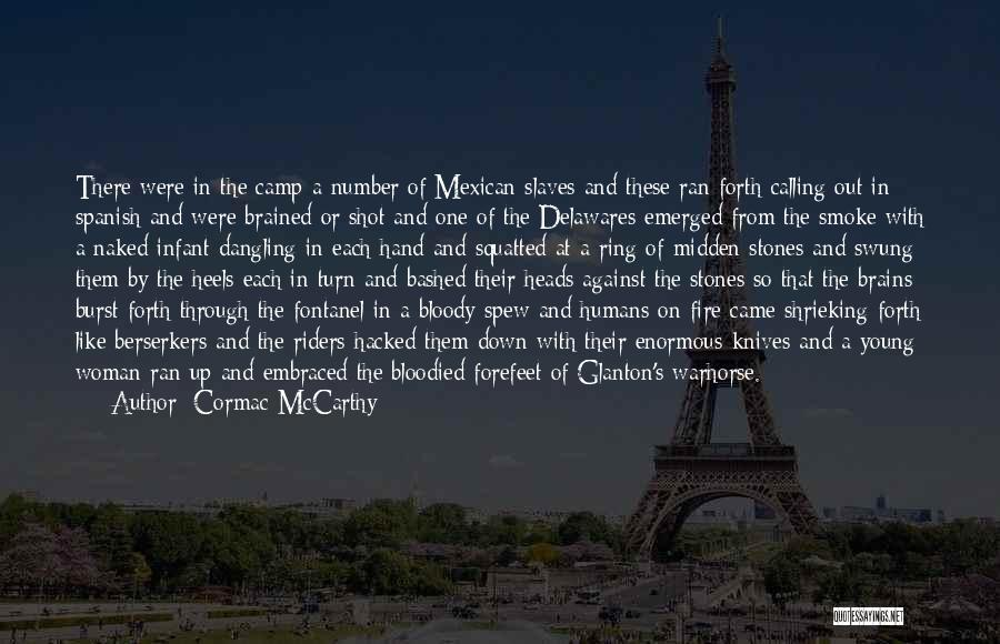 Camp Out Quotes By Cormac McCarthy