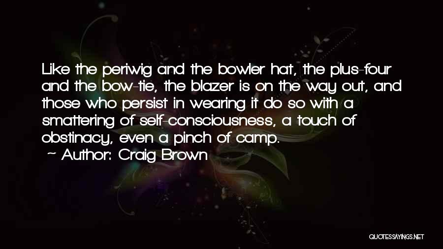 Camp Out Quotes By Craig Brown