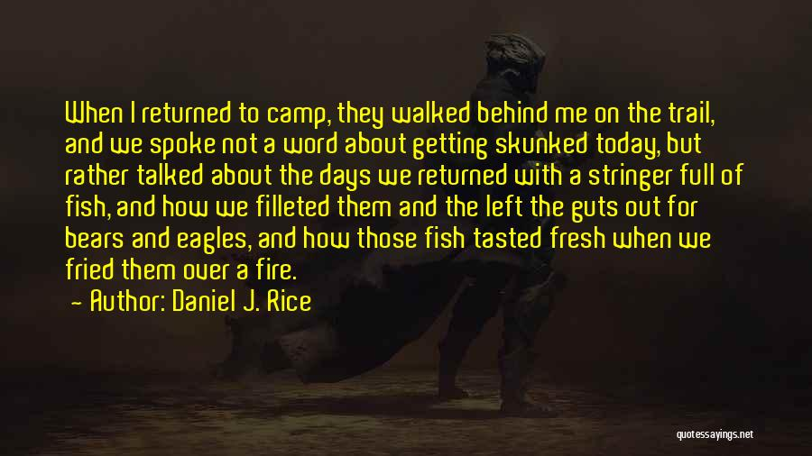 Camp Out Quotes By Daniel J. Rice