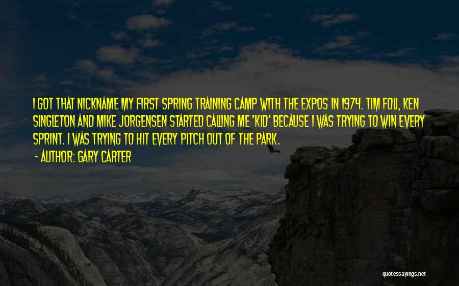 Camp Out Quotes By Gary Carter