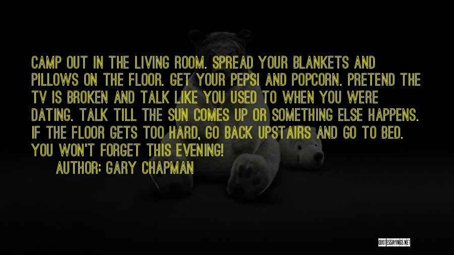 Camp Out Quotes By Gary Chapman