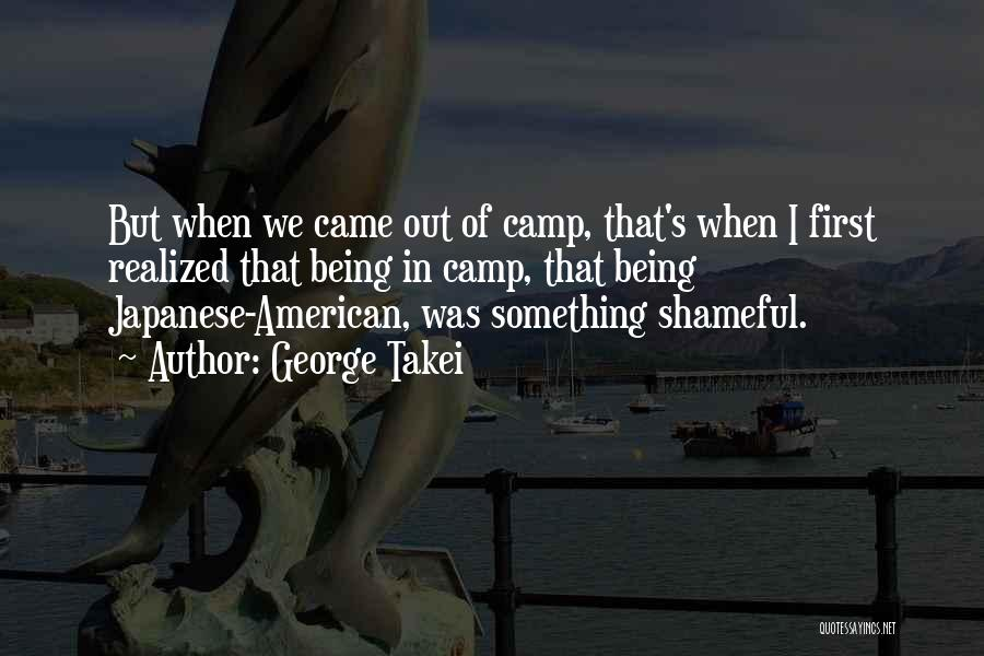 Camp Out Quotes By George Takei