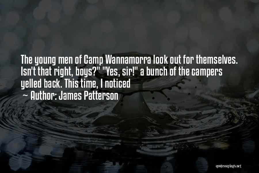 Camp Out Quotes By James Patterson