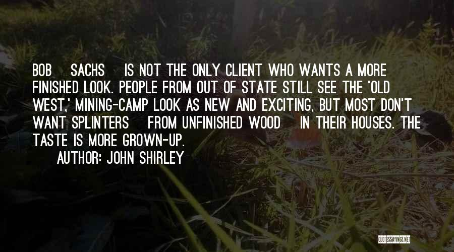 Camp Out Quotes By John Shirley
