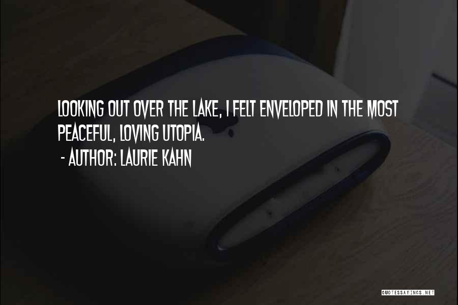 Camp Out Quotes By Laurie Kahn