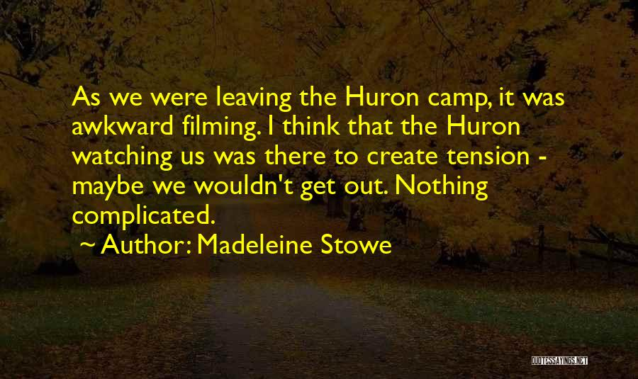 Camp Out Quotes By Madeleine Stowe