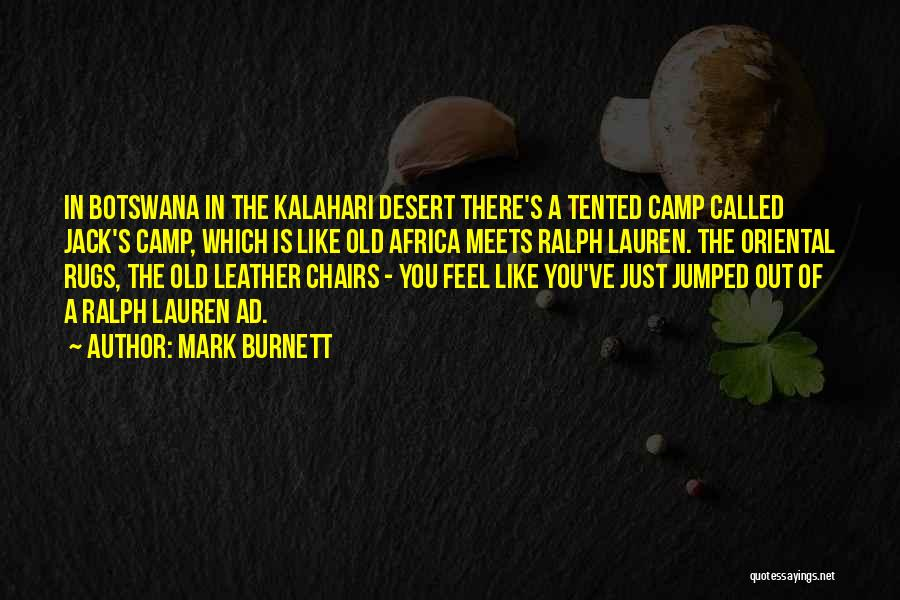 Camp Out Quotes By Mark Burnett