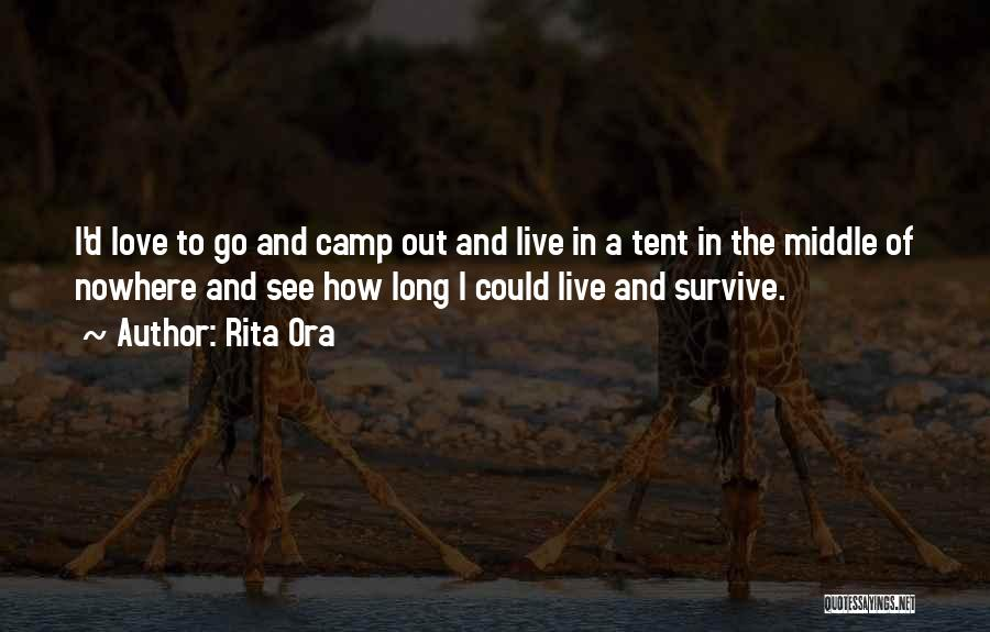 Camp Out Quotes By Rita Ora