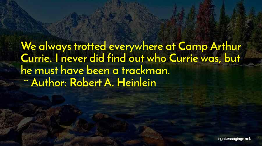 Camp Out Quotes By Robert A. Heinlein