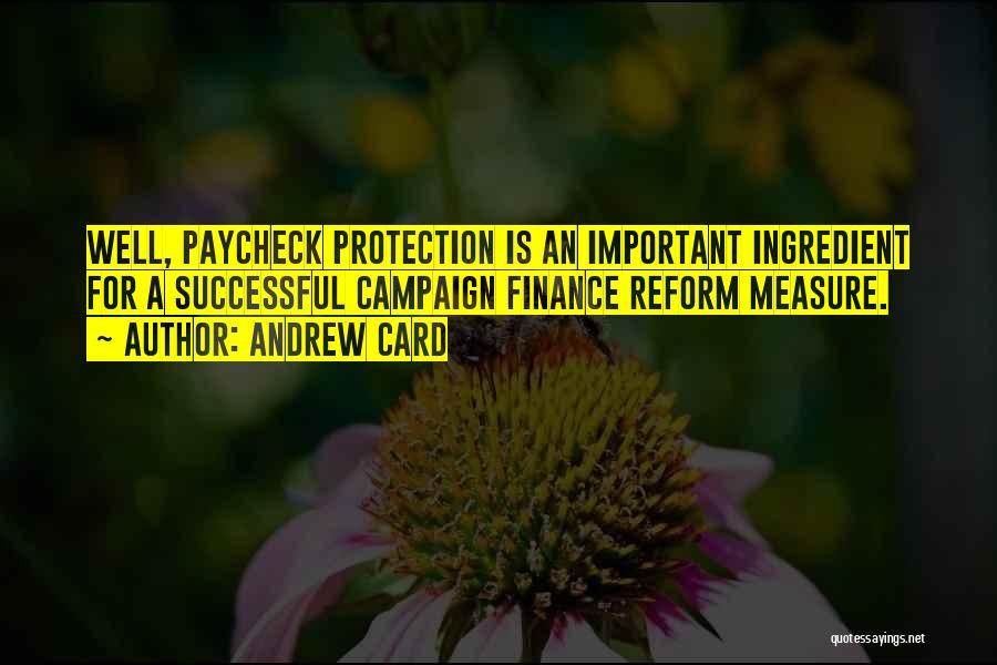 Campaign Finance Reform Quotes By Andrew Card
