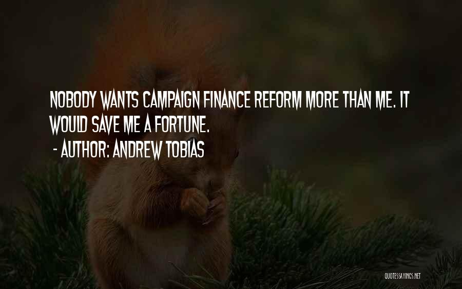 Campaign Finance Reform Quotes By Andrew Tobias