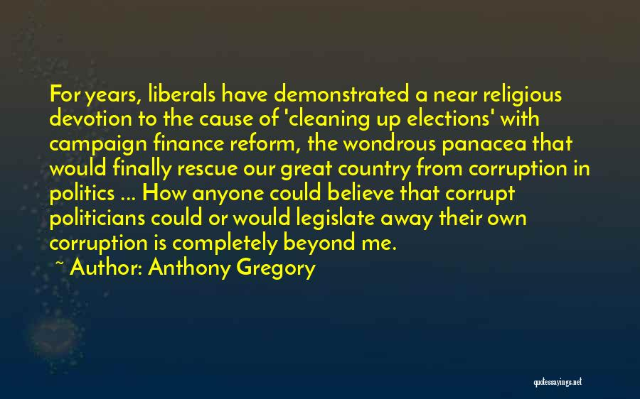 Campaign Finance Reform Quotes By Anthony Gregory