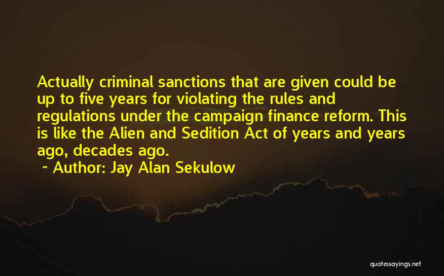 Campaign Finance Reform Quotes By Jay Alan Sekulow