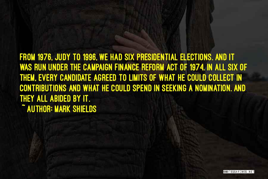 Campaign Finance Reform Quotes By Mark Shields