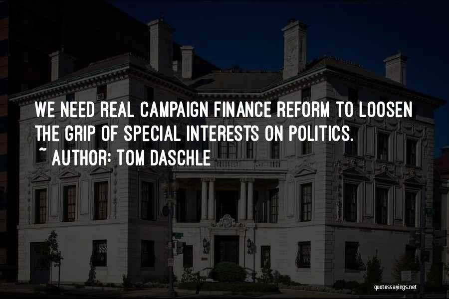 Campaign Finance Reform Quotes By Tom Daschle