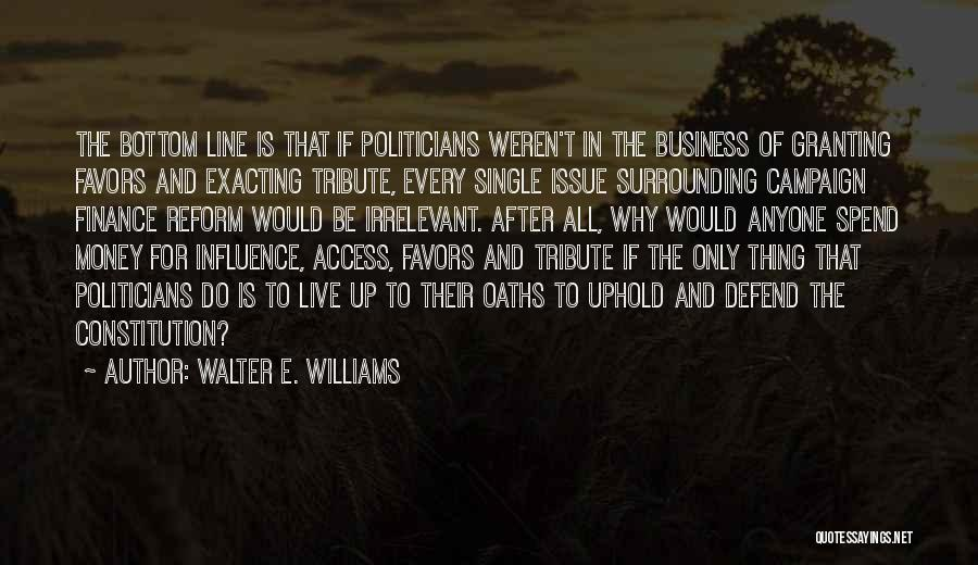 Campaign Finance Reform Quotes By Walter E. Williams