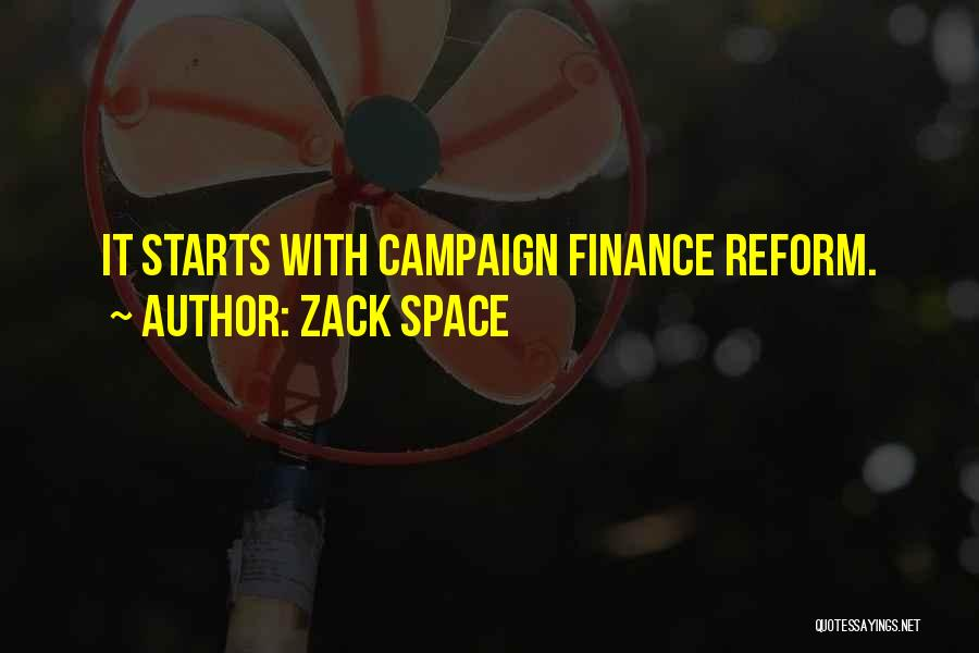Campaign Finance Reform Quotes By Zack Space