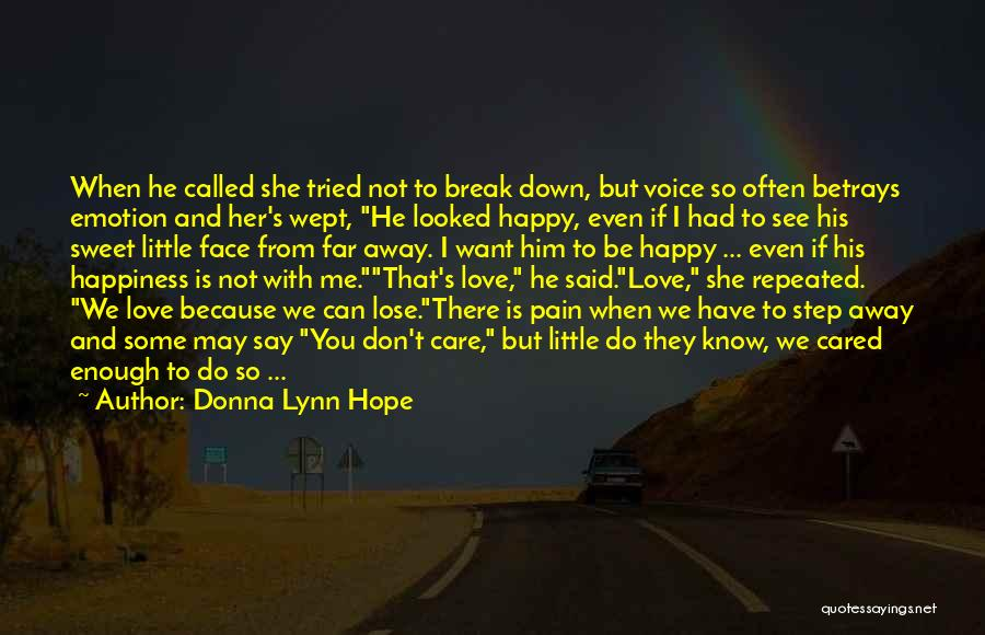 Can Break Me Down Quotes By Donna Lynn Hope