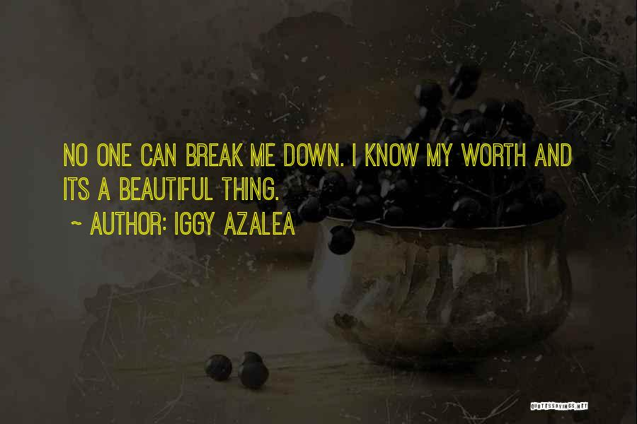 Can Break Me Down Quotes By Iggy Azalea